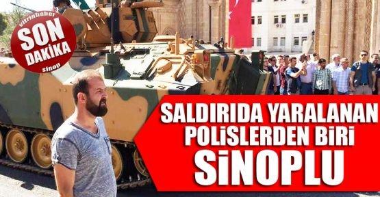 Yaralı polislerden biri Sinoplu