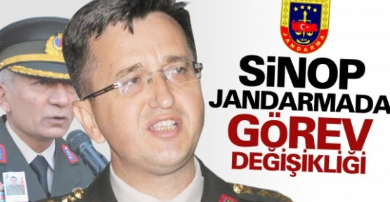 Sinop İl Jandarma'da Görev Değişikliği