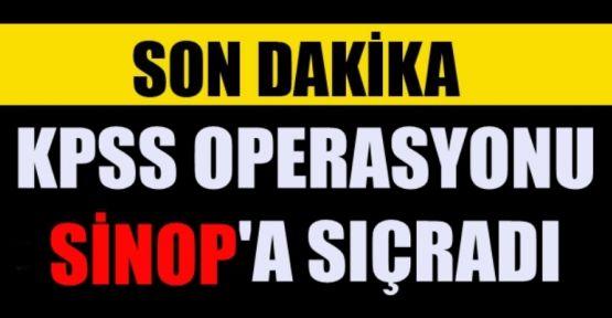 KPSS Operasyonu Sinop'a da Sıçradı