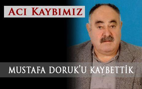 Mustafa Doruk'u Kaybettik