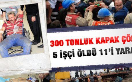 300 tonluk acı: 5 ölü