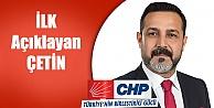 CHP'de ilk açıklayan Çetin oldu
