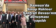 Samsun#039;da Sinop Nükleer Santrali Davası#039;nın duruşması yapıldı