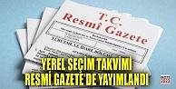 Yerel Seçim Takvimi Resmi Gazete#039;de!
