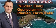 Karadeniz#039;den Nükleer Açıklama!