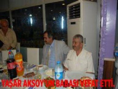 Yaşar Aksoy'un Babası Vefat Etti