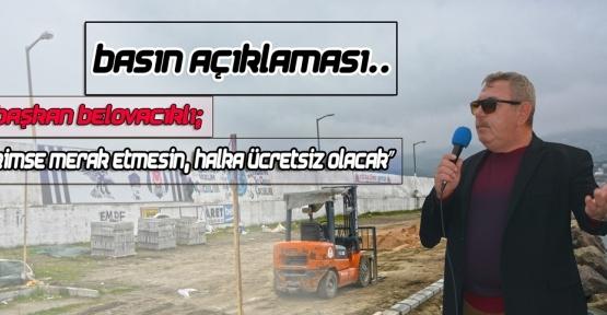 Başkan Belovacıklı'dan Basın Açıklaması