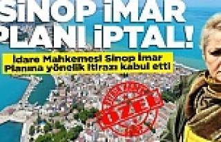 Sinop'un imar planı iptal edildi!